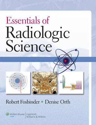 Essentials of Radiologic Science (Hardback)
