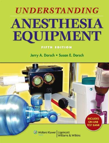 Understanding Anesthesia Equipment (Hardback)