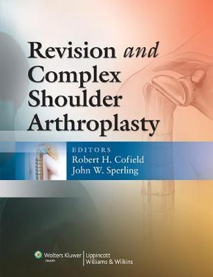 Revision and Complex Shoulder Arthroplasty (Hardback)
