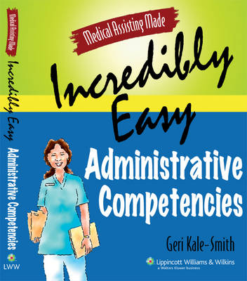 Medical Assisting Made Incredibly Easy!: Administrative Competencies - Medical Assisting Made Incredibly Easy (Paperback)