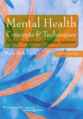 Mental Health Concepts and Techniques for the Occupational Therapy Assistant (Hardback)
