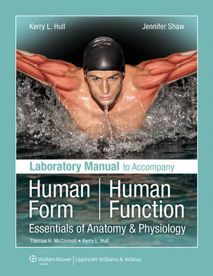 Laboratory Manual to Accompany Human Form, Human Function: Essentials of Anatomy & Physiology (Spiral bound)