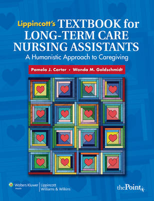 Lippincott's Textbook for Long-term Care Nursing Assistants: A Humanistic Approach to Caregiving (Paperback)