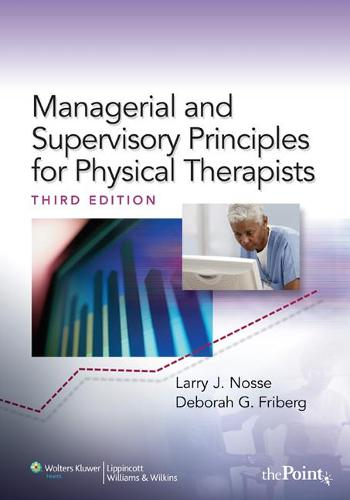 Managerial and Supervisory Principles for Physical Therapists (Hardback)