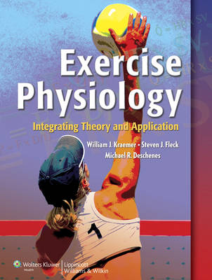 Exercise Physiology: Integrating Theory and Application (Hardback)