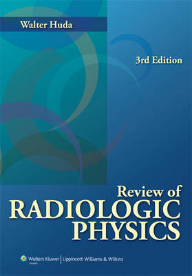 Review of Radiologic Physics (Paperback)
