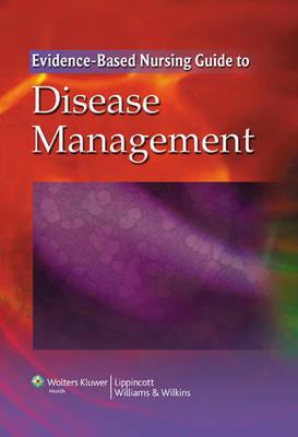 The Evidence-based Nursing Guide to Disease Management (Hardback)