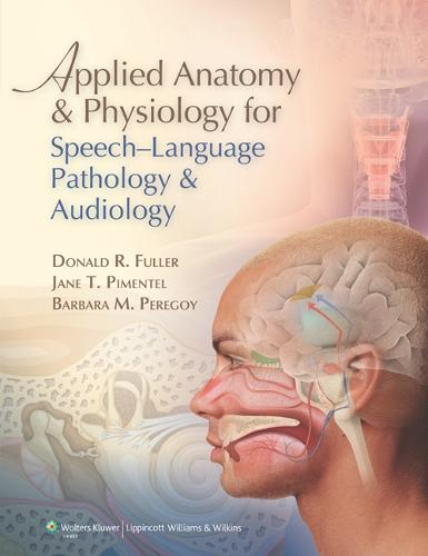 Applied Anatomy and Physiology for Speech-Language Pathology and Audiology (Hardback)