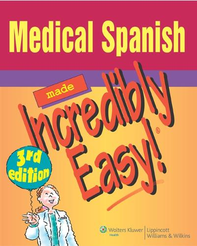 Medical Spanish Made Incredibly Easy! - Incredibly Easy! Series (R) (Paperback)