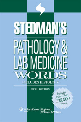 Stedman's Pathology and Laboratory Medicine Words: Includes Histology (Paperback)