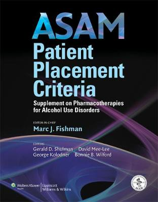 ASAM Patient Placement Criteria: Supplement on Pharmacotherapies for Alcohol Use Disorders (Paperback)