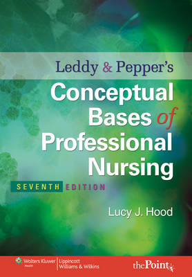 Leddy and Pepper's Conceptual Bases of Professional Nursing (Paperback)