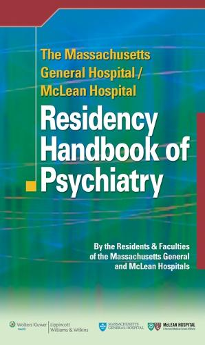 The Massachusetts General Hospital/McLean Hospital Residency Handbook of Psychiatry (Paperback)