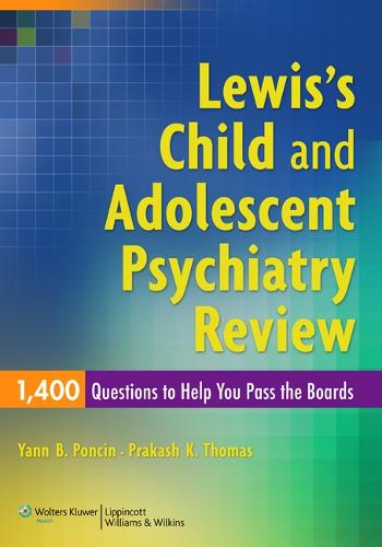 Lewis's Child and Adolescent Psychiatry Review: 1400 Questions to Help You Pass the Boards (Paperback)