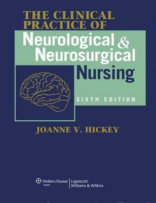 The Clinical Practice of Neurological and Neurosurgical Nursing (Hardback)