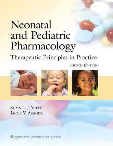 Neonatal and Pediatric Pharmacology: Therapeutic Principles in Practice (Hardback)