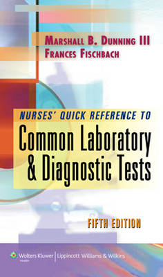 Nurse's Quick Reference to Common Laboratory and Diagnostic Tests (Paperback)