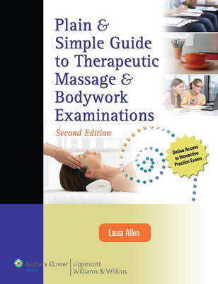 Plain and Simple Guide to Therapeutic Massage and Bodywork Examinations - LWW Massage Therapy and  Bodywork Educational Series (Paperback)