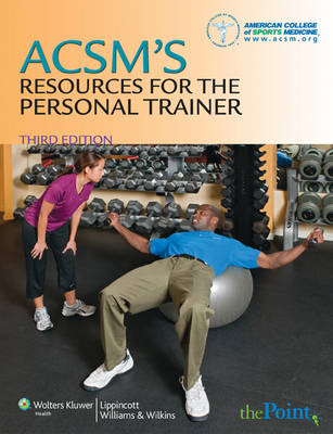 ACSM's Resources for the Personal Trainer (Hardback)