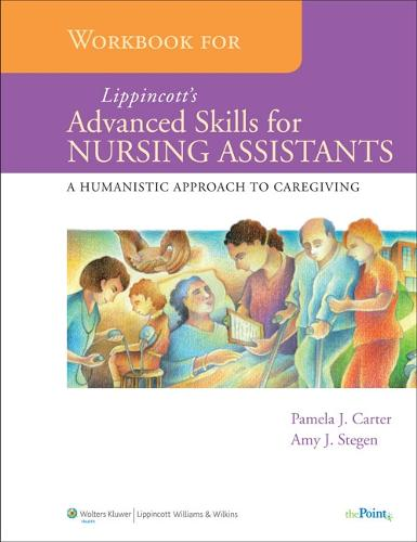 Workbook for Lippincott's Advanced Skills for Nursing Assistants: A Humanistic Approach to Caregiving (Paperback)