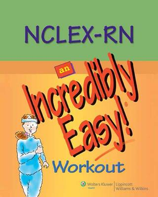 NCLEX-RN: An Incredibly Easy! Workout - Incredibly Easy! Series (Paperback)