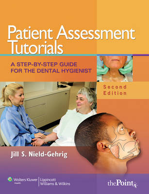 Patient Assessment Tutorials: A Step-by-step Guide for the Dental Hygienist (Spiral bound)