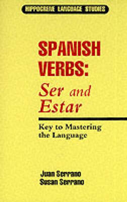 Spanish Verbs: Ser and Estar - Key to Mastering the Language - Hippocrene Language Studies (Paperback)