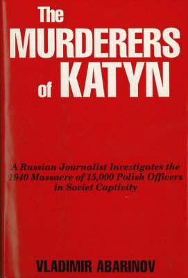 The Murderers of Katyn (Paperback)