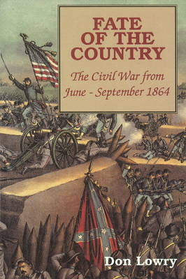 Fate of the Country: Civil War from June-September 1864 (Paperback)