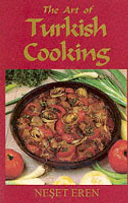 The Art of Turkish Cooking - Hippocrene International Cookbook Classics S. (Paperback)