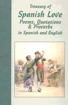 Treasury of Spanish Love Poems, Quotations and Proverbs: Bilingual (Hardback)