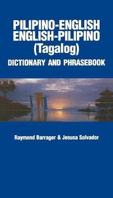 Pilipino-English / English-Pilipino Dictionary & Phrasebook (Paperback)