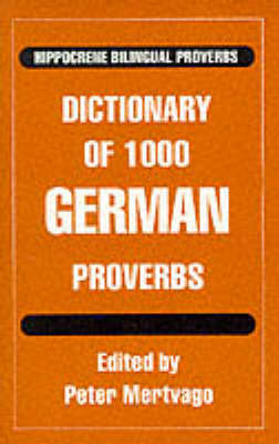 Dictionary of 1000 German Proverbs with English Equivalents - Hippocrene Bilingual Proverbs (Paperback)