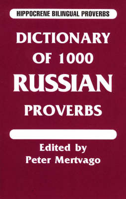 Dictionary of 1000 Russian Proverbs - Hippocrene Bilingual Proverbs (Paperback)