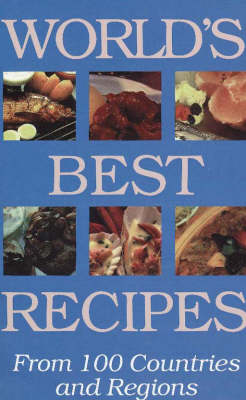 World's Best Recipes: From 100 Countries and Regions (Paperback)