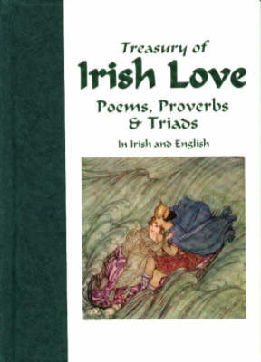Treasury of Irish Love Poems, Proverbs & Triads: Bilingual (Hardback)