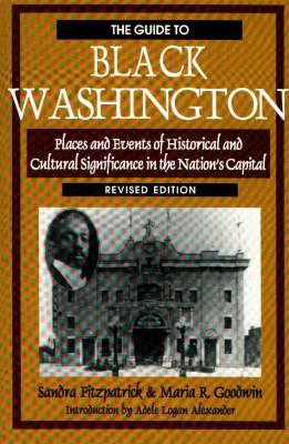 Guide to Black Washington: Places and Events of Historical and Cultural Significance in the Nation's Capital (Hardback)