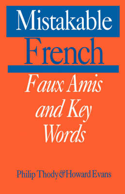 Mistakable French: Faux Amis and Key Words (Paperback)
