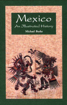 Mexico: An Illustrated History (Hardback)