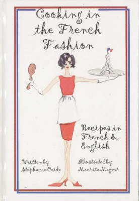 Cooking in the French Fashion: Recipes in French and English (Paperback)