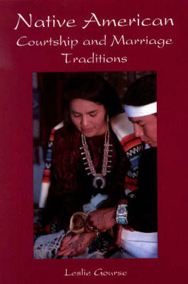 Native American Courtship and Marriage Traditions (Hardback)