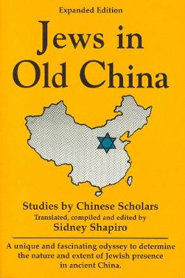 Jews in Old China: Studies by Chinese Scholars -- Expanded Edition (Paperback)