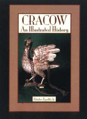 Cracow: An Illustrated History (Paperback)