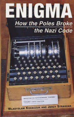 Enigma: How the Poles Broke the Nazi Code (Hardback)