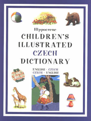 Children's Illustrated Czech Dictionary: English-Czech/Czech-English - Hippocrene Children's Foreign Language Dictionaries (Paperback)
