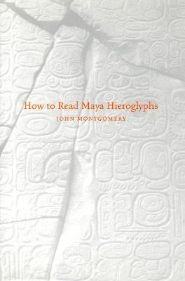 How to Read Maya Hieroglyphs (Paperback)