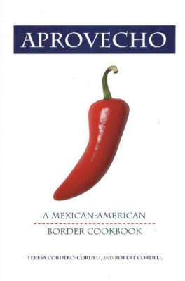 Aprovecho: A Mexican-American Border Cookbook (Hardback)
