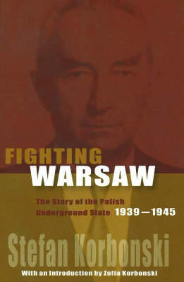 Fighting Warsaw: The Story of the Polish Underground State, 1939-1945 (Paperback)