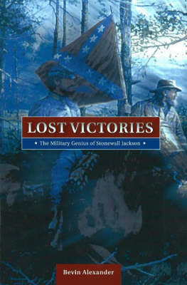 Lost Victories: The Military Genius of Stonewall Jackson (Paperback)