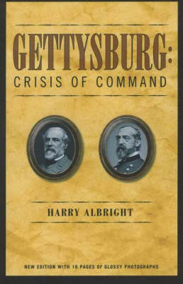 Gettysburg: Crisis of Command -- Illustrated Edition (Paperback)